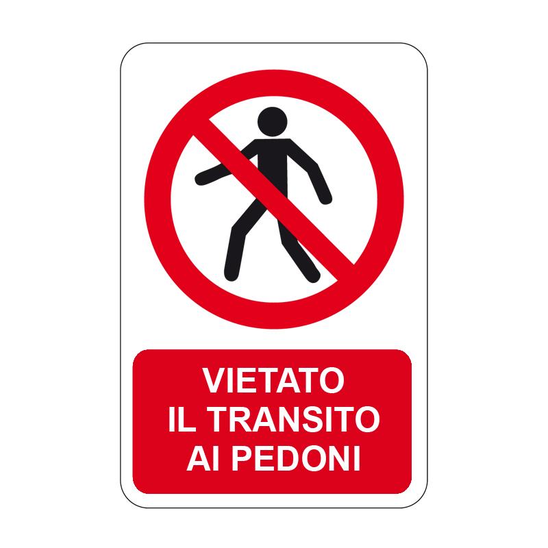 VIETATO IL TRANSITO AI PEDONI CARTELLO ALLUMINIO 330X500 DIVIETO