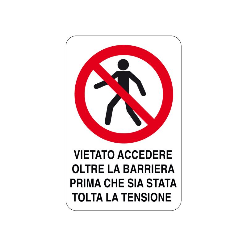 VIET. ACC. ALLA BARRIERA PRIMA CHE CARTELLO ALLUMINIO 200X300 DIVIETO