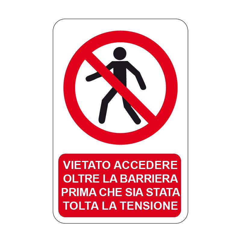 VIET. ACC. ALLA BARRIERA PRIMA CHE CARTELLO ALLUMINIO 330X500 DIVIETO