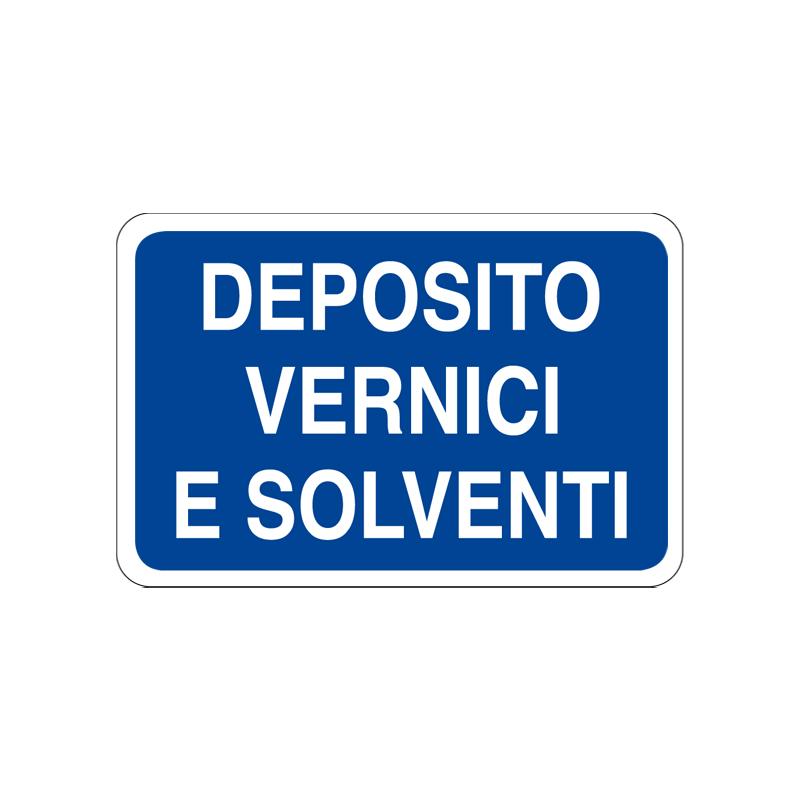 DEPOSITO VERNICI E SOLVENTI CARTELLO ALLUMINIO 300X200 INFORMAZIONE