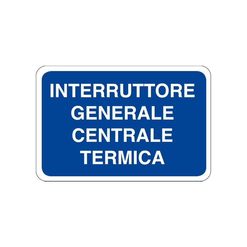 INTERRUTTORE GEN. CENTRALE TERMICA CARTELLO ALLUMINIO 300X200 INFORMAZIONE