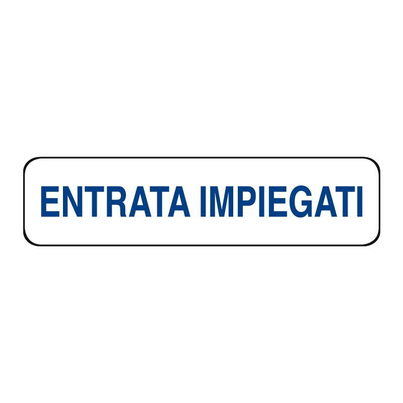 ENTRATA IMPIEGATI CARTELLO ALLUM. 290X80 INDICAZIONE