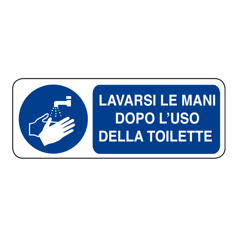 LAVARSI LE MANI DOPO L'USO DELLA TOILET. CARTELLO ALLUMINIO 330X125 OBBLIGO