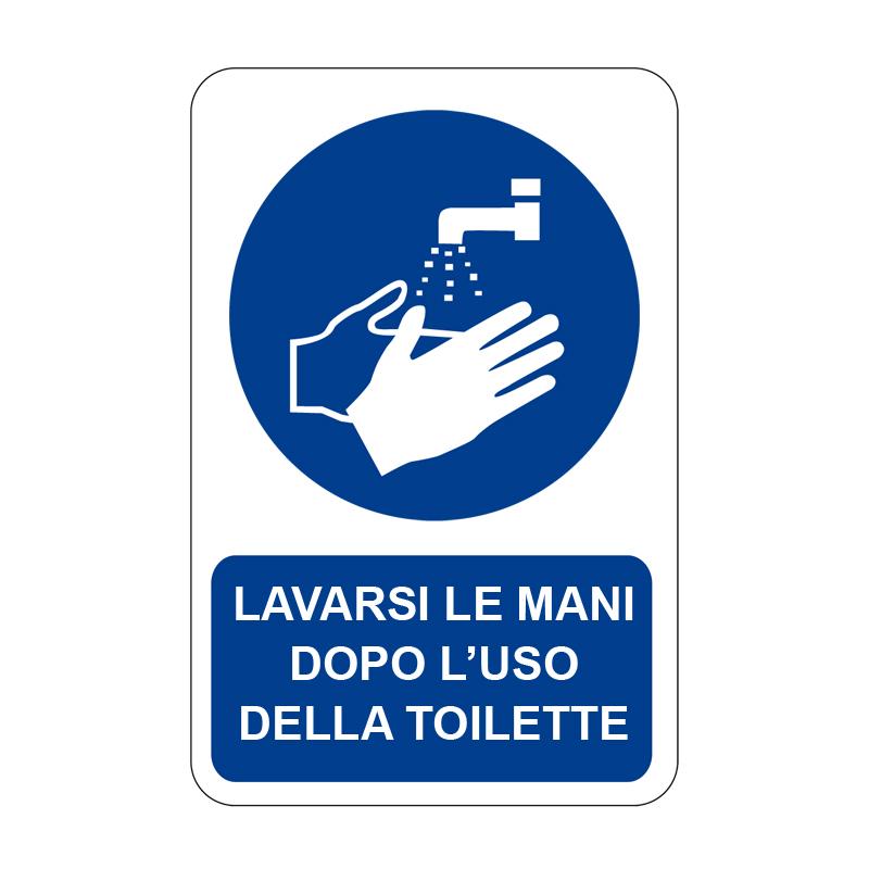 LAVARSI LE MANI DOPO L'USO DELLA TOILET. CARTELLO ALLUMINIO 330X500 OBBLIGO