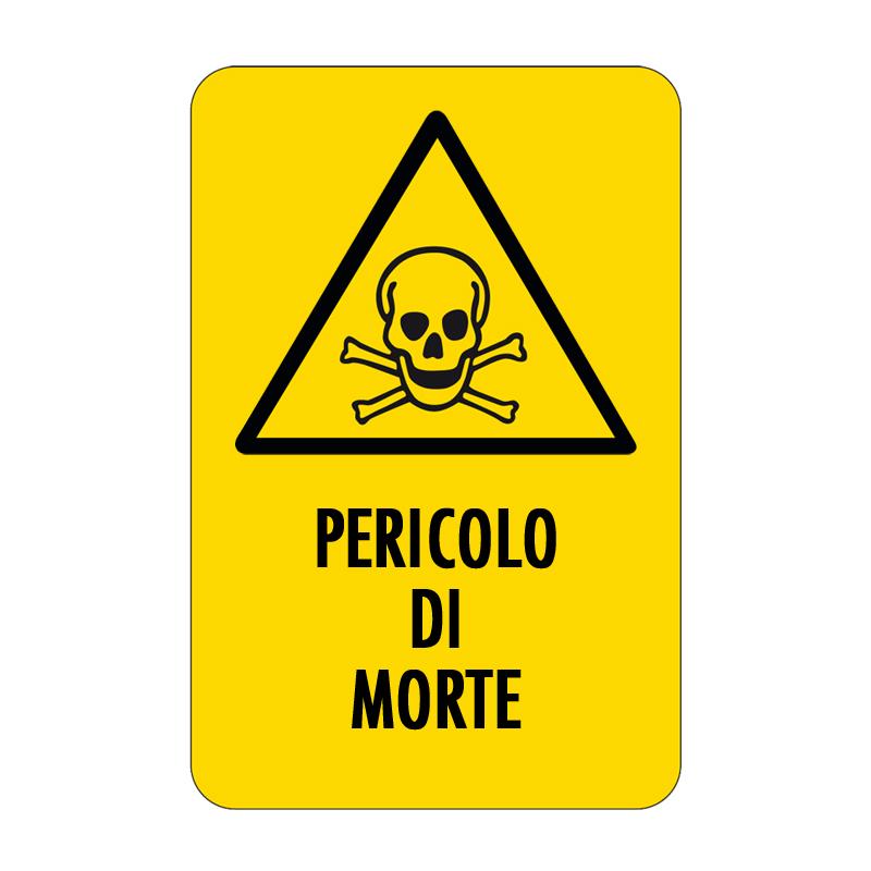 PERICOLO DI MORTE CARTELLO ALLUMINIO 330X500 PERICOLO