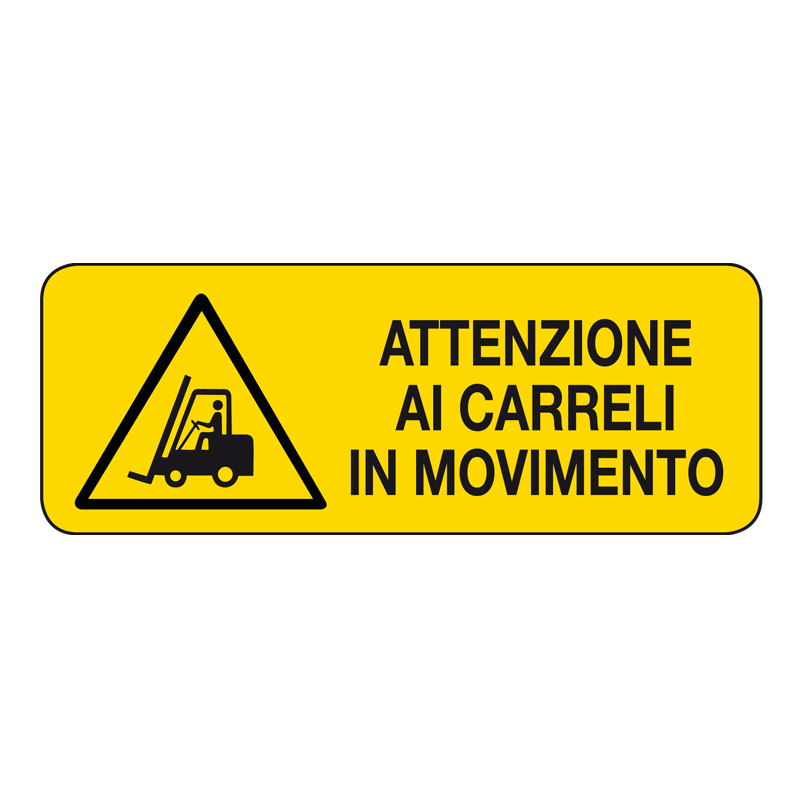 ATTENZIONE AI CARRELLI IN MOVIMENTO CARTELLO ADESIVO 330X125 PERICOLO